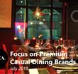 Focus on Premium Casual Dining July 2018